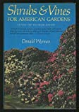Shrubs and Vines for American Gardens, Wyman, Donald, 0026321602