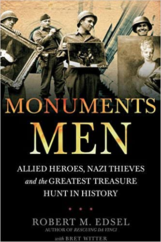 Book Monuments Men: Nazi Thieves, Allied Heroes and the Greatest Treasure Hunt in History