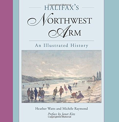 Halifax's Northwest Arm: An Illustrated History (Hardcover)