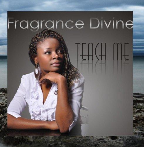 Divine Fragrance (Teach Me)