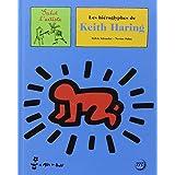 HIÉROGLYPHES DE KEITH HARING (LES)