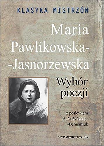 Klasyka Mistrzow Maria Pawlikowska Jasnorzewska Wybor Poezji