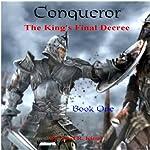 Conqueror: The King's Final Decree | Jowl R. King