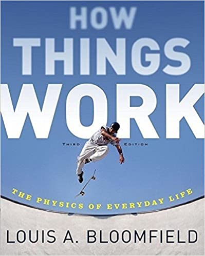 Book How Things Work: The Physics of Everyday Life by Bloomfield, Louis A. (2005)