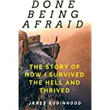 Done Being Afraid: The Story of How I Survived the Hell and Thrived (Preview) (Done Being Afraid Series)