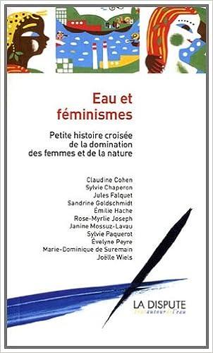 Téléchargement Eau et féminismes : Petite histoire croisée de la domination des femmes et de la nature epub, pdf