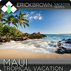 Maui Tropical Vacation