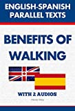 Benefits of Walking: English-Spanish Parallel Texts (+ Audio Download)