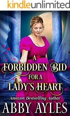 A Forbidden Bid for a Lady's Heart: A Clean & Sweet Regency Historical Romance Novel