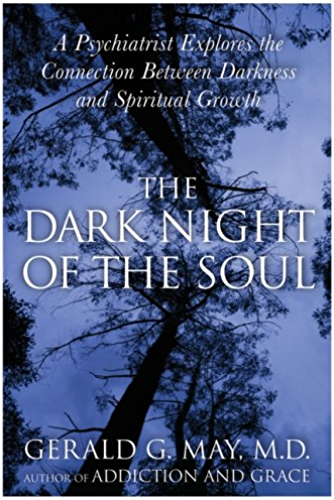 The Dark Night of the Soul: A Psychiatrist Explores the Connection Between Darkness and Spiritual Growth (English Edition)