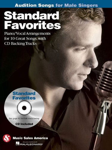 (Standard Favorites - Audition Songs for Male Singers: Piano/Vocal/Guitar Arrangements with CD Backing Tracks)