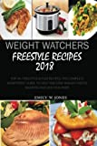 img - for Weight Watchers Freestyle Recipes 2018:: Top 70+ Freestyle & Flex Recipes, The Complete Smart Point Guide to help you Lose Weight Faster, Smarter and Live Healthier book / textbook / text book