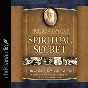 Hudson Taylor's Spiritual Secret Audiobook