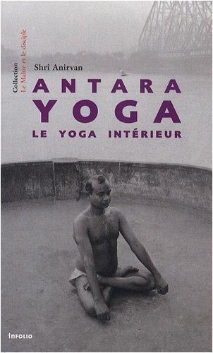 Antara yoga : Le yoga intérieur
