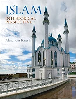 Book By Alexander Knysh - Islam in Historical Perspective