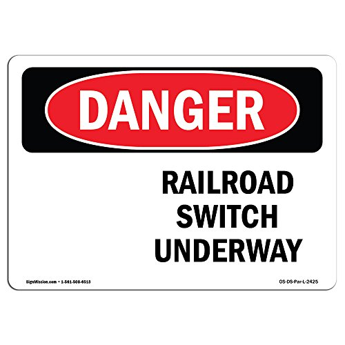 - OSHA Danger Sign - Railroad Switch Underway | Choose from: Aluminum, Rigid Plastic Or Vinyl Label Decal | Protect Your Business, Construction Site, Warehouse & Shop Area | Made in The USA