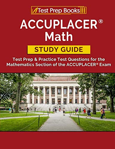 y Guide: Test Prep & Practice Test Questions for the Mathematics Section of the ACCUPLACER Exam ()