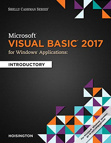 Microsoft Visual Basic 2017 for Windows Applications: Introductory (Shelly Cashman)