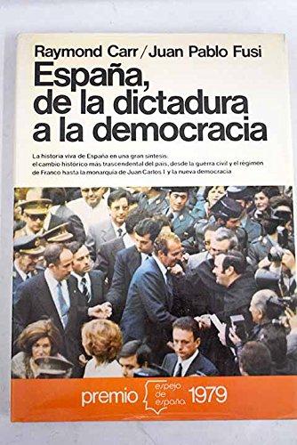 Espana, De La Dictadura a La Democracia : Premio Espejo De Espana: Amazon.es: Carr,Raymond/Fusi,Juan Pablo: Libros