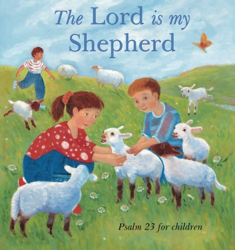 The Lord Is My Shepherd Psalm 23 For Children Rock Lois 9780745948591 Amazon Com Books