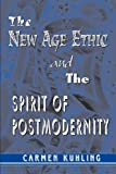 The New Age Ethic and the Spirit of Postmodernity 9781572735217