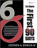 Six SIGMA--the First 90 Days, Stephen A. Zinkgraf, 0131687409