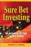 img - for Sure Bet Investing: The Search for the Sure Thing book / textbook / text book