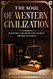 The Soul of Western Civilization: Western Law from the Ancient Greeks to Today