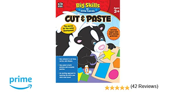 Cut & Paste, Ages 3 - 5 (Big Skills for Little Hands®): Thinking ...