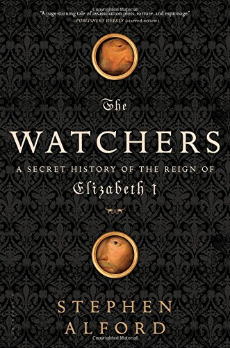 The Watchers: A Secret History of the Reign of Elizabeth - Wood Francis