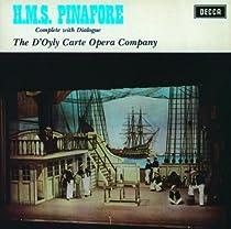 Gilbert & Sullivan: H.M.S. Pinafore-D'Oyly Carte Opera Company