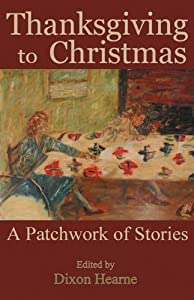 Thanksgiving to Christmas: A Patchwork of Stories