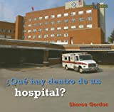 Que Hay Dentro de un Hospital?, Sharon Gordon, 076142394X