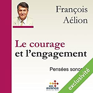 Le courage et l'engagement | Livre audio