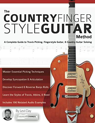 (The Country Fingerstyle Guitar Method: A Complete Guide to Travis Picking, Fingerstyle Guitar, & Country Guitar Soloing (Learn Country Guitar))