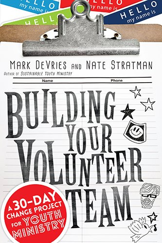 Pdf Bibles Building Your Volunteer Team: A 30-Day Change Project for Youth Ministry