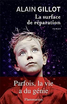 La Surface De Reparation French Edition Kindle Edition By Gillot Alain Gillot Alain Literature Fiction Kindle Ebooks Amazon Com