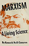 Marxism, a Living Science, Cameron, Kenneth N., 071780707X