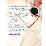 Know My Heart: A Color-and-Pray Devotional