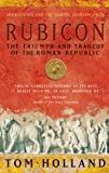 Front cover for the book Rubicon: The Triumph and Tragedy of the Roman Republic by Tom Holland
