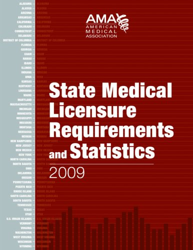 State Medical Licensure Requirements and Statistics 2009