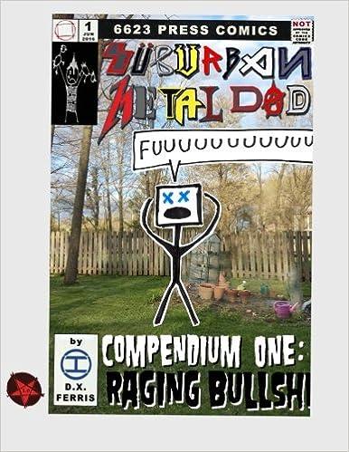 Suburban Metal Dad: Compendium One: Raging Bullsh*t (Years