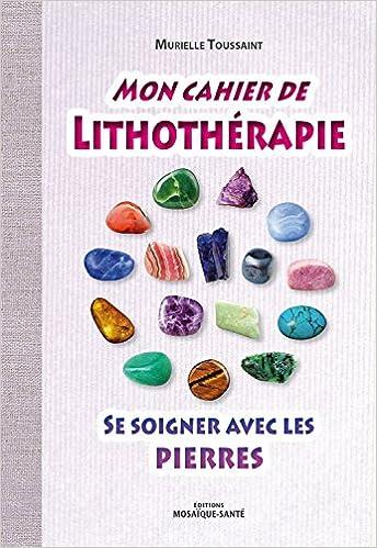 """Résultat de recherche d'images pour """"Mon cahier de lithothérapie : se soigner avec les pierres"""""""