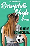 Riverplate High Series - No More Distractions: A High School Sports Romance Book