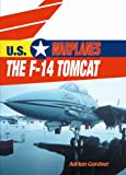 The F-14 Tomcat, Adrian Gardner, 0823938700