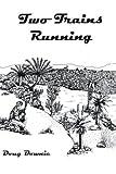Two Trains Running, Doug Downie, 110503514X