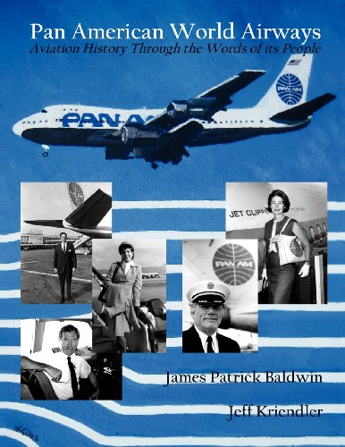 Pan American World Airways Aviation History Through the Words of Its People (Pan American Airways)