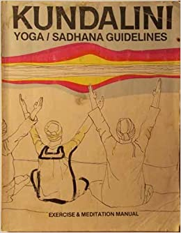 Kundalini Yoga/Sadhana Guidelines: Exercise & Meditation ...