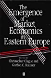 Emergence of Market Economics in Eastern Europe, Clague, Christopher, 1557863342