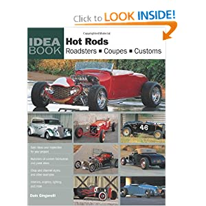 Hot Rods: Roadsters, Coupes, Customs (Idea Book) Dain Gingerelli